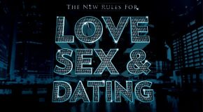The New Rules for Love, Sex & Dating